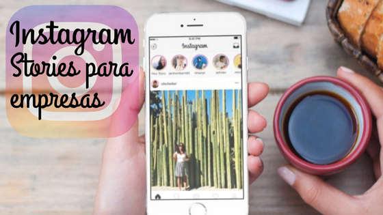 Instagram Stories para empresas usar las historias para tu negocio Instagram Stories para empresas Instagram Stories para empresas, ¿cómo usar las historias para tu negocio? Instagram Stories para empresas usar las historias para tu negocio